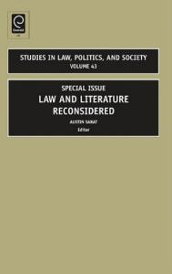 Studies in Law, Politics and Society, Volume 43: SPECIAL ISSUE: LAW AND LITERATURE RECONSIDERED (Studies in Law, Politics & Society) (Studies in Law, Politics, and Society)