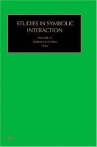 Studies in Symbolic Interaction, Volume 24