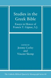 Studies in the Greek Bible : essays in honor of Francis T. Gignac, S.J. (Catholic Biblical Quarterly Monograph Series 44)