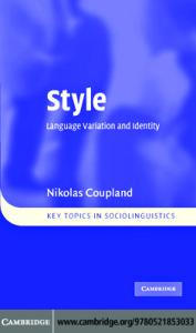 Style: Language Variation and Identity (Key Topics in Sociolinguistics)