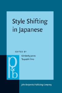 Style Shifting in Japanese (Pragmatics and Beyond New Series)