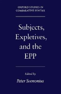 Subjects, Expletives, and the EPP (Oxford Studies in Comparative Syntax)