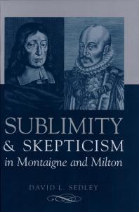 Sublimity and Skepticism in Montaigne and Milton