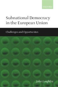 Subnational Democracy in the European Union: Challenges and Opportunities