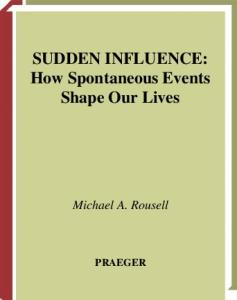Sudden Influence: How Spontaneous Events Shape Our Lives