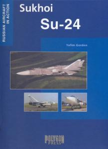 Sukhoi SU-24 (Russian Aircraft in Action)