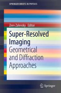 Super-Resolved Imaging: Geometrical and Diffraction Approaches