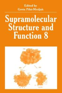 Supramolecular structure and function 8, Volume 8
