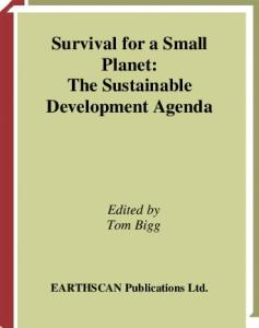 Survival for a Small Planet: The Sustainable Development Agenda