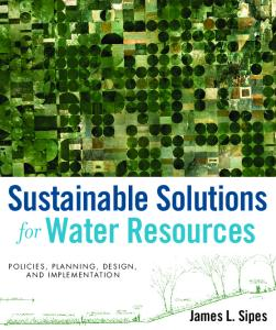 Sustainable Solutions for Water Resources: Policies, Planning, Design, and Implementation
