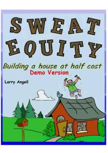 Sweat Equity, Building a house at half cost ( demo version)