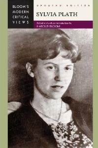 Sylvia Plath (Bloom's Modern Critical Views)