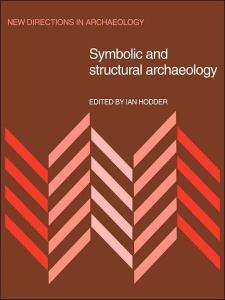 Symbolic and Structural Archaeology (New Directions in Archaeology)