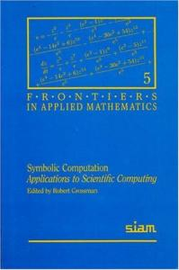 Symbolic Computation: Applications to Scientific Computing