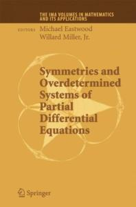 Symmetries and Overdetermined Systems of Partial Differential Equations (The IMA Volumes in Mathematics and its Applications)