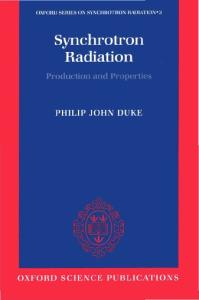Synchrotron Radiation: Production and Properties (Oxford 2000)