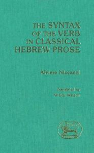 Syntax of the Verb in Classical Hebrew Prose (The Library of Hebrew Bible Old Testament Studies)