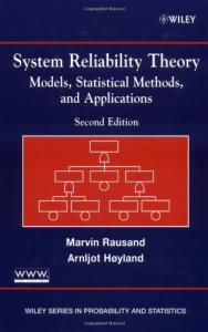 System Reliability Theory: Models, Statistical Methods, and Applications, Second Edition