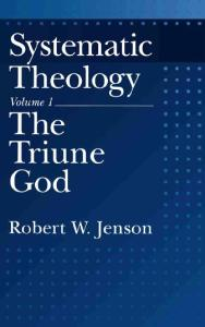 Systematic Theology. Volume 1. The Triune God