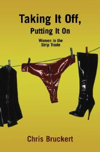 Taking It Off, Putting It on: Women in the Strip Trade