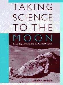 Taking Science to the Moon: Lunar Experiments and the Apollo Program