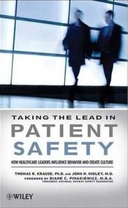 Taking the Lead in Patient Safety: How Healthcare Leaders Influence Behavior and Create Culture