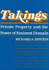 Takings: Private Property and the Power of Eminent Domain