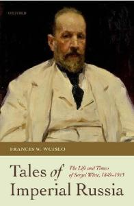 Tales of Imperial Russia: The Life and Times of Sergei Witte, 1849-1915