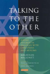 Talking to the Other: Jewish Interfaith Dialogue with Christians and Muslims