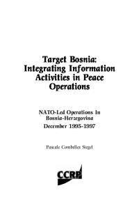 Target Bosnia:  Integrating Information Activities in Peace Operations