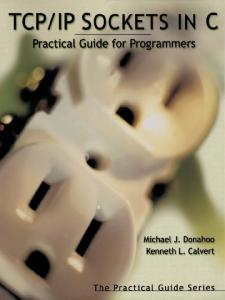 TCP IP Sockets in C: Practical Guide for Programmers (The Practical Guides)