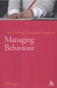 Teaching Assistant's Guide to Managing Behaviour (Teaching Assistant's Series)