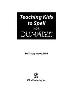 Teaching Kids to Spell For Dummies (For Dummies (Lifestyles Paperback))