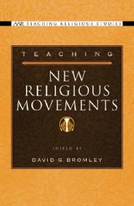 Teaching New Religious Movements (Aar Teaching Religious Studies Series)
