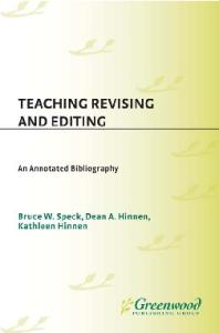 Teaching Revising and Editing: An Annotated Bibliography (Bibliographies and Indexes in Mass Media and Communications)