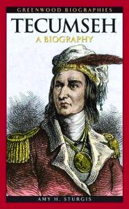 Tecumseh: A Biography (Greenwood Biographies)