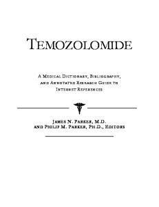 Temozolomide - A Medical Dictionary, Bibliography, and Annotated Research Guide to Internet References