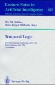 Temporal Logic: First International Conference, ICTL '94, Bonn, Germany, July 11 - 14, 1994. Proceedings