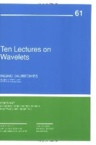 Ten Lectures On Wavelets