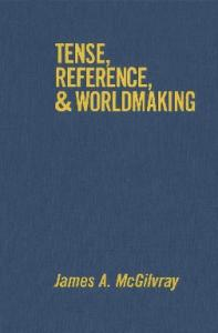 Tense, Reference, and Worldmaking
