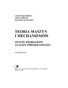 Teoria maszyn i mechanizmów: zestaw problemów analizy i projektowania