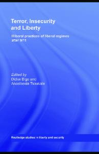 Terror, Insecurity and Liberty: Illiberal Practices of Liberal Regimes after 9 11 (Routledge Studies in Liberty and Security)