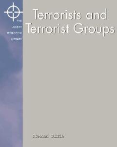 Terrorists and Terrorist Groups (Terrorism Library)