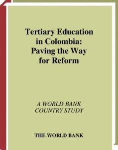 Tertiary Education in Colombia: Paving the Way for Reform (World Bank Country Study)