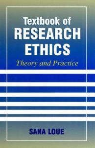 Textbook of Research Ethics: Theory and Practice
