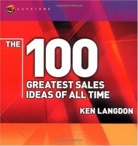 The 100 Greatest Sales Ideas of All Time