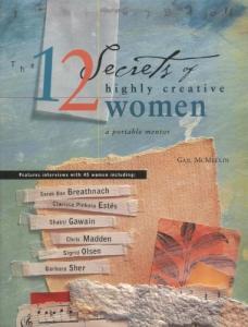 The 12 Secrets of Highly Creative Women: A Portable Mentor
