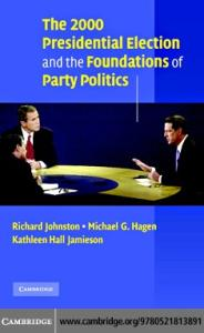 The 2000 Presidential Election and the Foundations of Party Politics (Communication, Society and Politics)