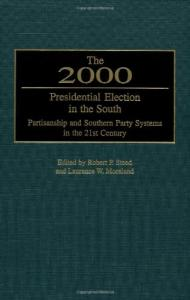 The 2000 Presidential Election in the South: Partisanship and Southern Party Systems in the 21st Century
