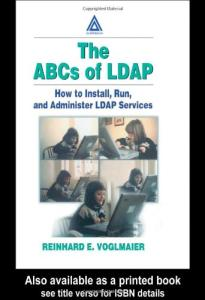 The ABCs of LDAP: How to Install, Run, and Administer LDAP Services